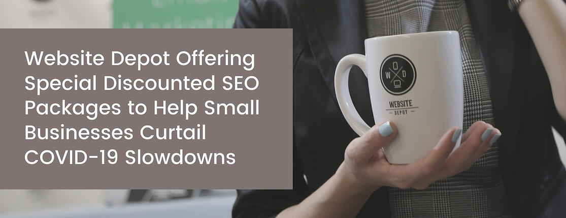 Website Depot offering special discounted SEO packages to help small businesses curtail COVID-19 slowdowns