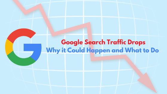 Google Search Traffic Drops Why it Could Happen and What to Do